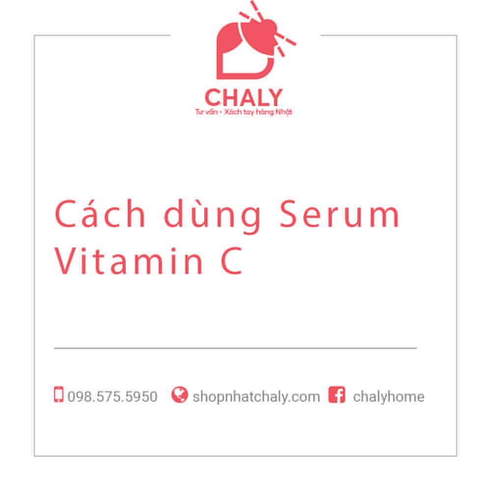 Cách dùng Serum Vitamin C