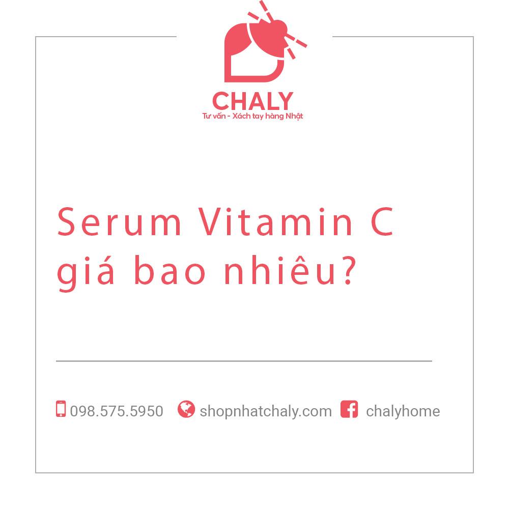Serum Vitamin C giá bao nhiêu?