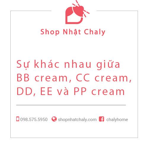 Sự khác nhau giữa BB cream, CC cream, DD, EE và PP cream