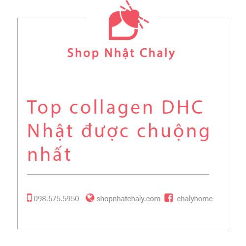 Top collagen DHC Nhật được chuộng nhất