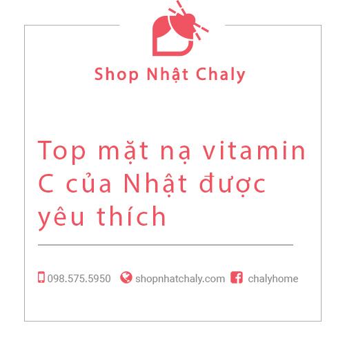 Top mat na vitamin C cua Nhat duoc yeu thich