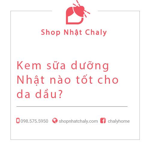 Kem sua duong Nhat nao tot cho da dau