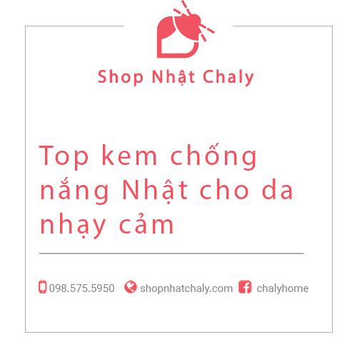 Top kem chong nang cua Nhat danh cho da nhay cam