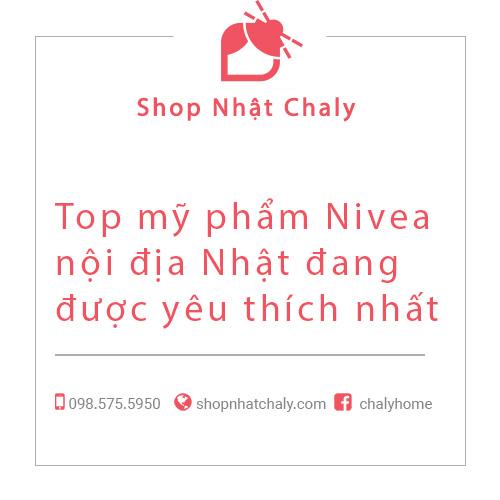 Top mỹ phẩm Nivea nội địa Nhật đang được yêu thích nhất