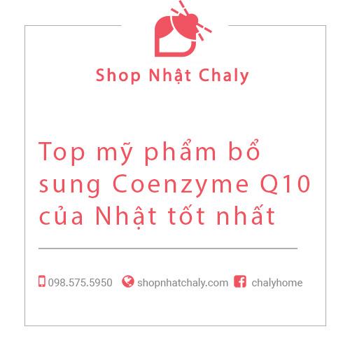Top mỹ phẩm bổ sung Coenzyme Q10 của Nhật tốt nhất