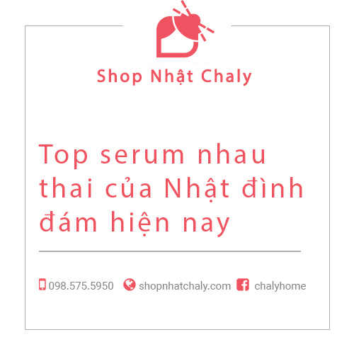 Top serum nhau thai cua Nhat tot nhat