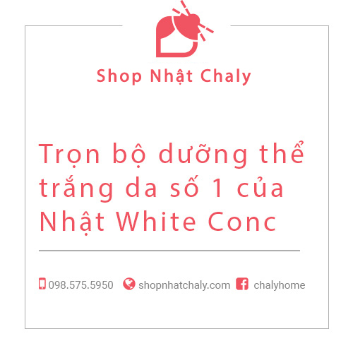 Trọn bộ dưỡng thể trắng da số 1 của Nhật White Conc