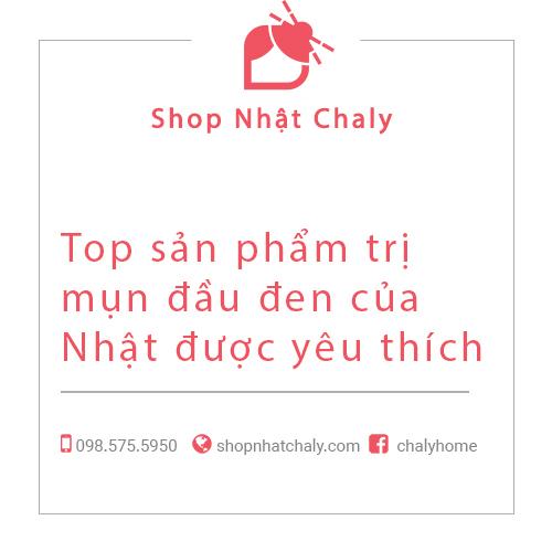 Top san pham tri mun dau den cua Nhat duoc yeu thich nhat