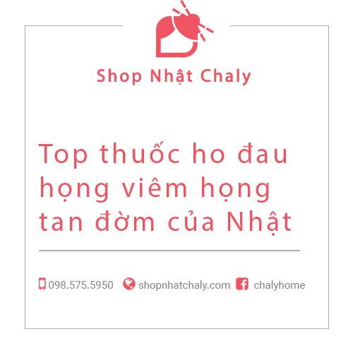 Top thuoc ho dau hong viem hong Nhat 01