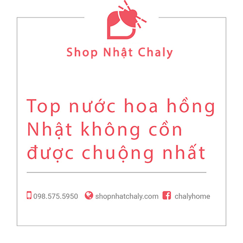 nuoc hoa hong nhat khong con tot nhat 01