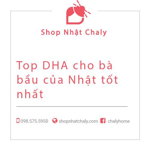 Top DHA cho me bau cua Nhat duoc yeu thich nhat