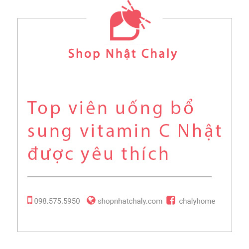 Top viên uống bổ sung vitamin C Nhật được yêu thích